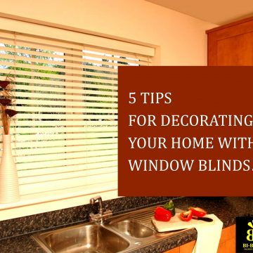 5 Tips To Beautify Your Home With Window Blinds